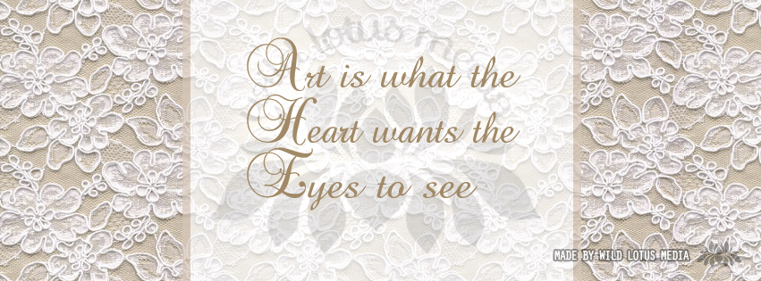 "Digital art print inspired by the quote ""Art is what the heart wants the eyes to see"""