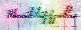 "Digital artwork inspired by the Eleanor Roosavelt quote ""Believe in the beauty of your dreams"""